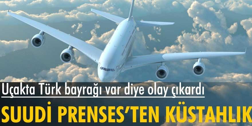 Suudi Arabistan Prensesten Türk bayrağına küstah hareket! Uçakta Türk bayrağı var diye olay çıkardı...