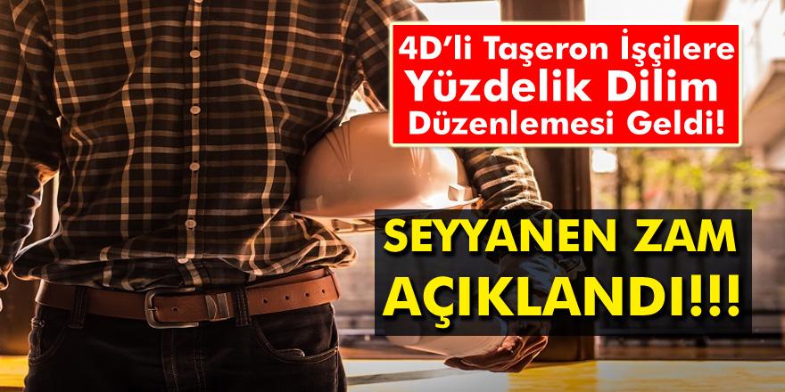 4D'li Taşeron İşçilere Yüzdelik Dilim Düzenlemesi Geldi! Seyyanen Maaş Zammı Açıklandı..!