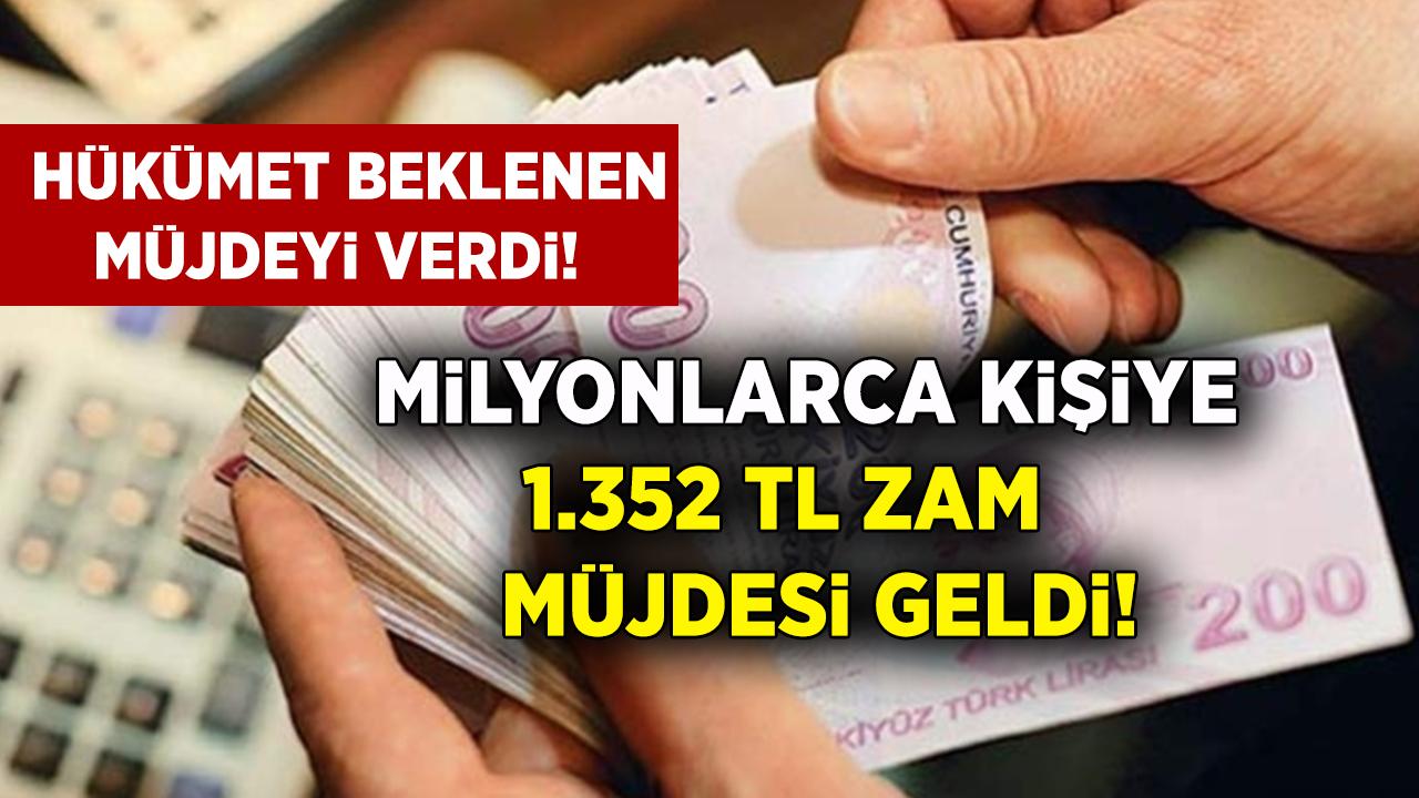 Hükümet beklenen müjdeyi verdi! Milyonlarca kişinin maaşına 1.352 zam yapılacak...
