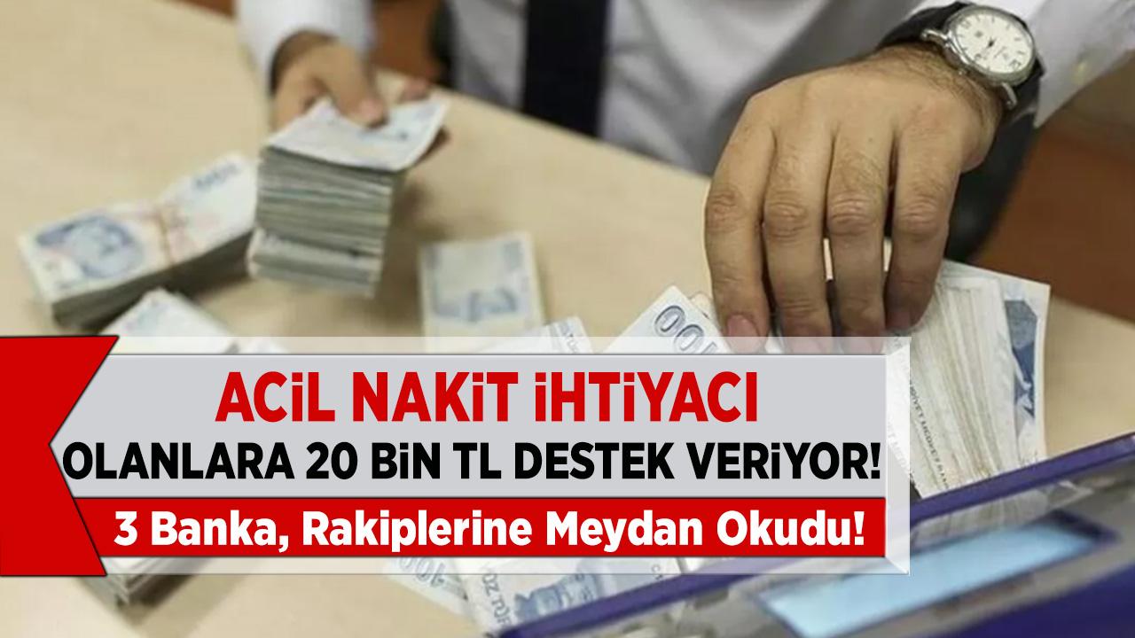 Akbank, Yapı Kredi Bankası, İş Bankası 3 Banka rakiplerine meydan okudu! 20 Bin TL destek kredisi veriyor!