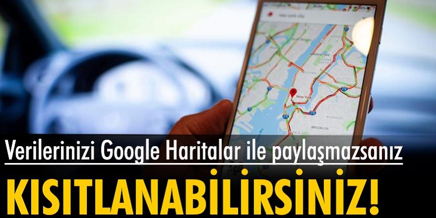 Verilerini Google Haritalar ile paylaşmayı reddeden kullanıcılara kötü haber! Bazı navigasyon işlevleriniz devre dışı bırakılacak...