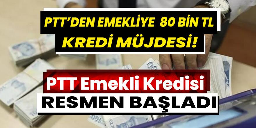 Nakit ihtiyacı olan emekliye PTT'den 80 Bin TL Kredi desteği yapılacak!