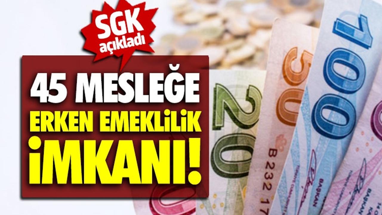 SGK'dan erken emeklilik isteyenler dikkat! 45 Mesleğe erken emeklilik müjdesi verildi...