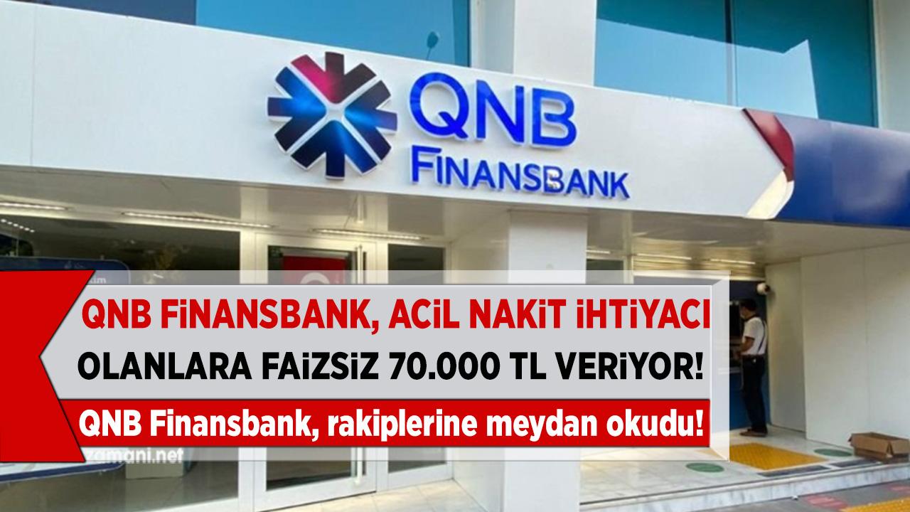 QNB Finansbank çıldırdı! 91 Gün Ödemesiz 70.000 TL İhtiyaç Kredisi veriyor...