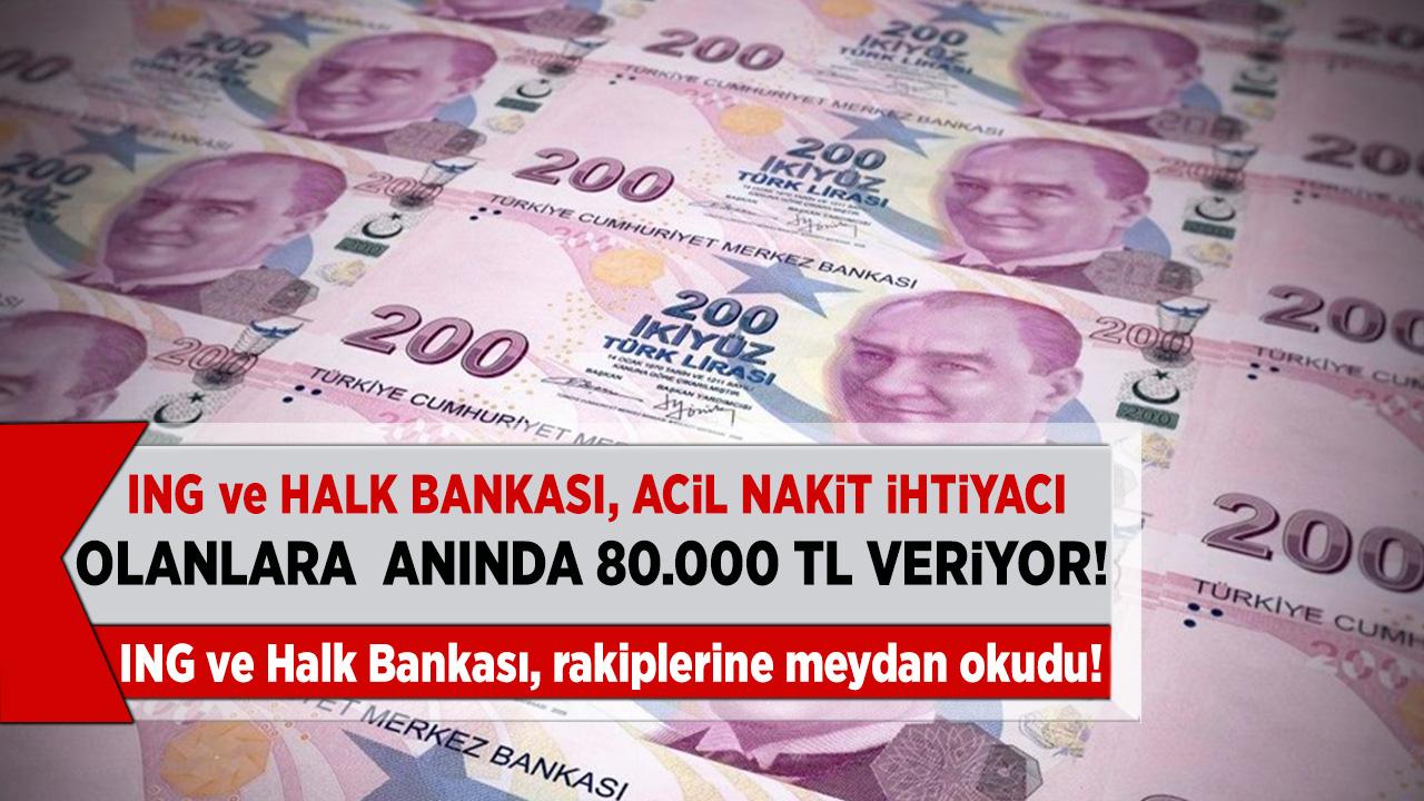 ING ve Halk Bankası anında hesaplara 80 Bin TL yatırılıyor! ING ve Halk Bankası'ndan dev kampanya...
