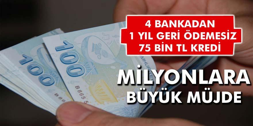 Milyonlarca Vatandaşı Sevindirecek Haber! 4 Bankadan 1 Sene Geri Ödemesiz 75 Bin TL Kredi Verilecek…
