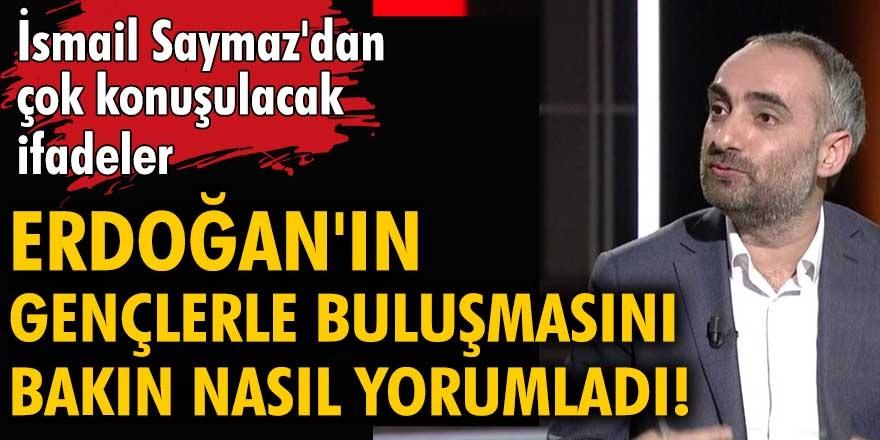 """Gazeteci İsmail Saymaz, Cumhurbaşkanı Erdoğan'ın """"Gençlerle"""" buluşmasını tiye aldı! Gençlik gece karanlığında kaybolmuş sanırım..."""