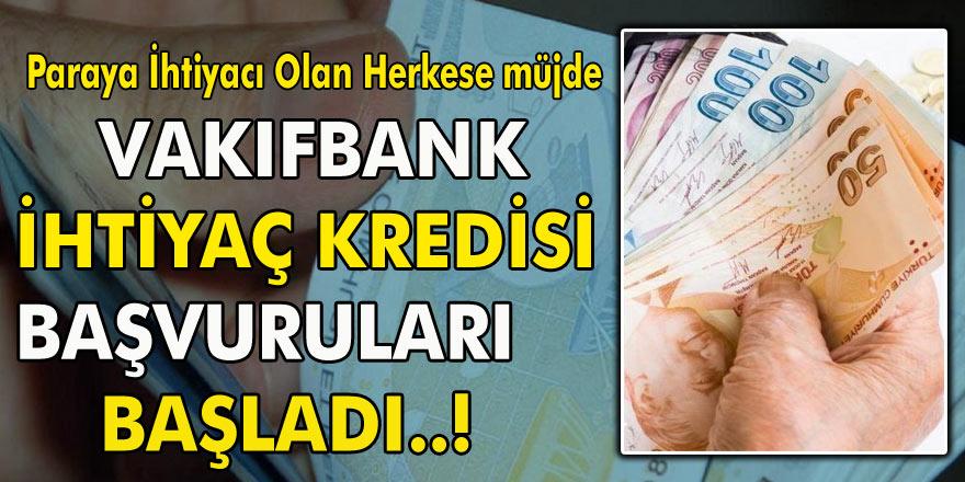 Acil Nakit Para İhtiyacı Olan Herkesi İlgilendiriyor! Vakıfbank İhtiyaç Kredisi Başvuruları Başladı…