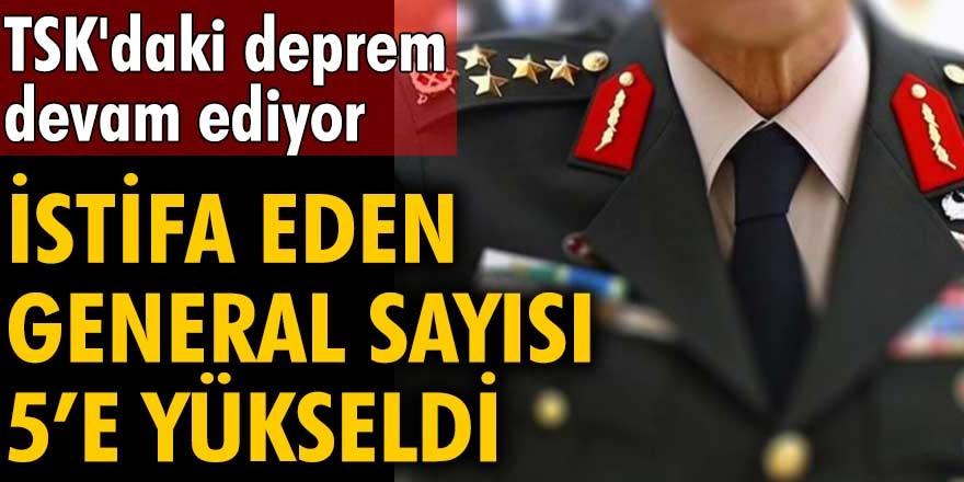 Türk Silahlı Kuvvetleri'nde istifa eden generallere yenileri de eklendi!