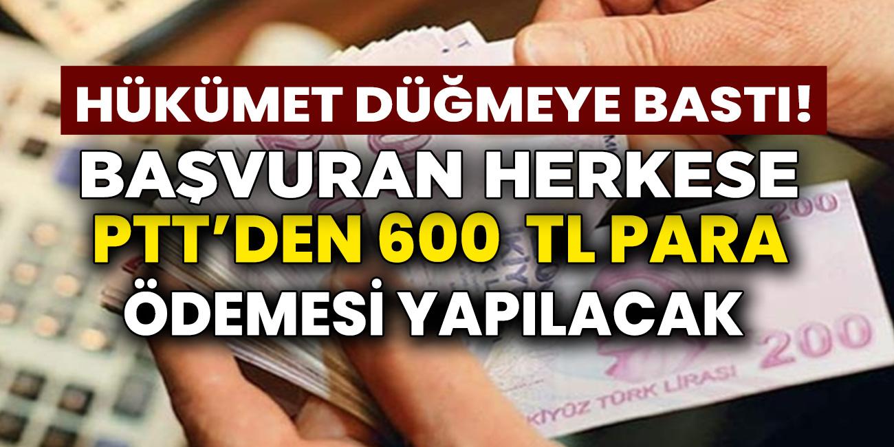Müjde çalışan çalışmayan ev kadınıi esnaf, işsiz, yaşlı herkese 600 TL ödeme yapılacak! PTT'den anında ödeniyor! Bu para herkese ödeniyor...