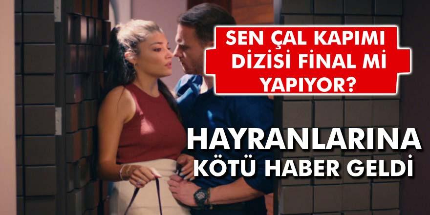 Hande Erçel ile Kerem Bursin için kötü haber! Sen Çal Kapımı dizisi için sezon finali…