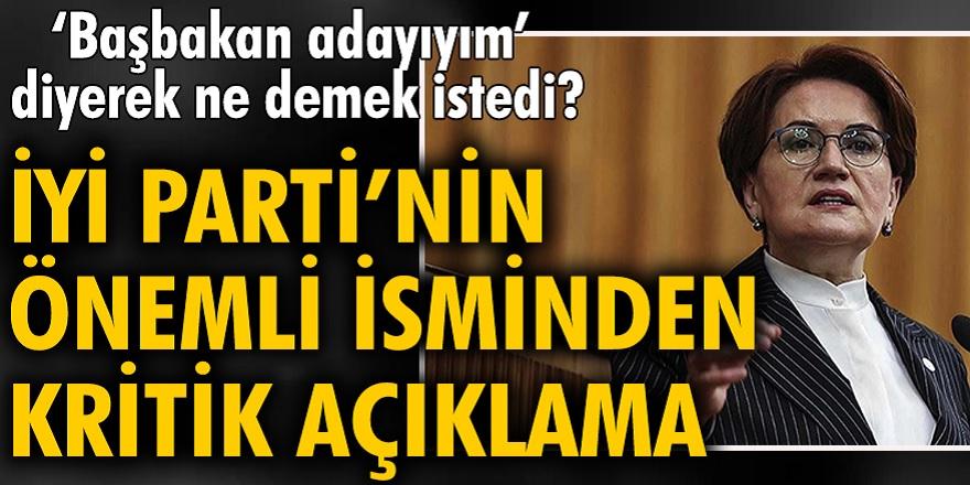 Meral Akşener Ban Başbakan adayıyım dedi kulisler karıştı! İlk açıklama İYİ Partiden geldi...