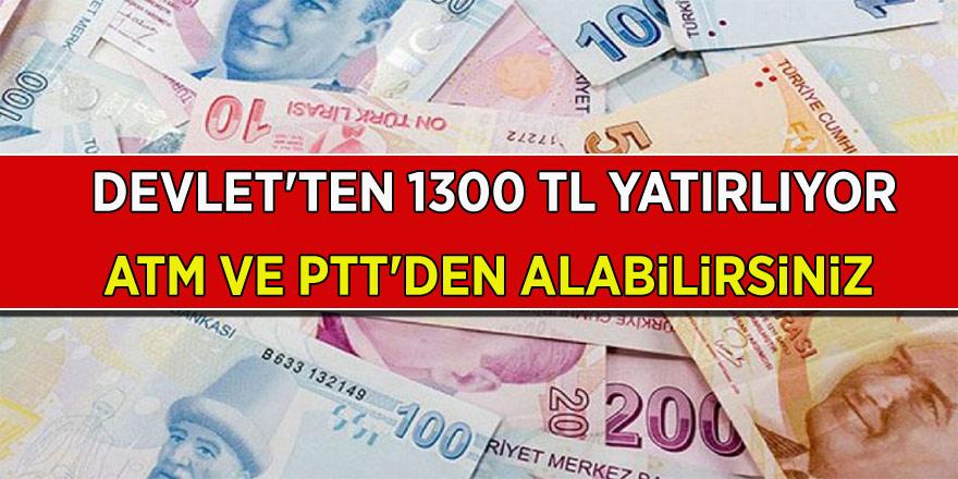Devlet'ten 1300 TL ödeme müjdesi Geldi! ATM ve PTT üzerinden başvuru yapabilirsiniz! bankamatik kartı olan Vatandaşlara hemen yatrılacak