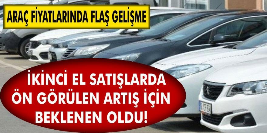 Araç fiyatlarında flaş gelişme… İkinci el satışlarında ön görülen artış için beklenen oldu!
