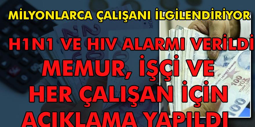 H1N1 ve HIV Alarmı verildi! Memur, işçi ve milyonlarca çalışanı ilgilendiren açıklama!