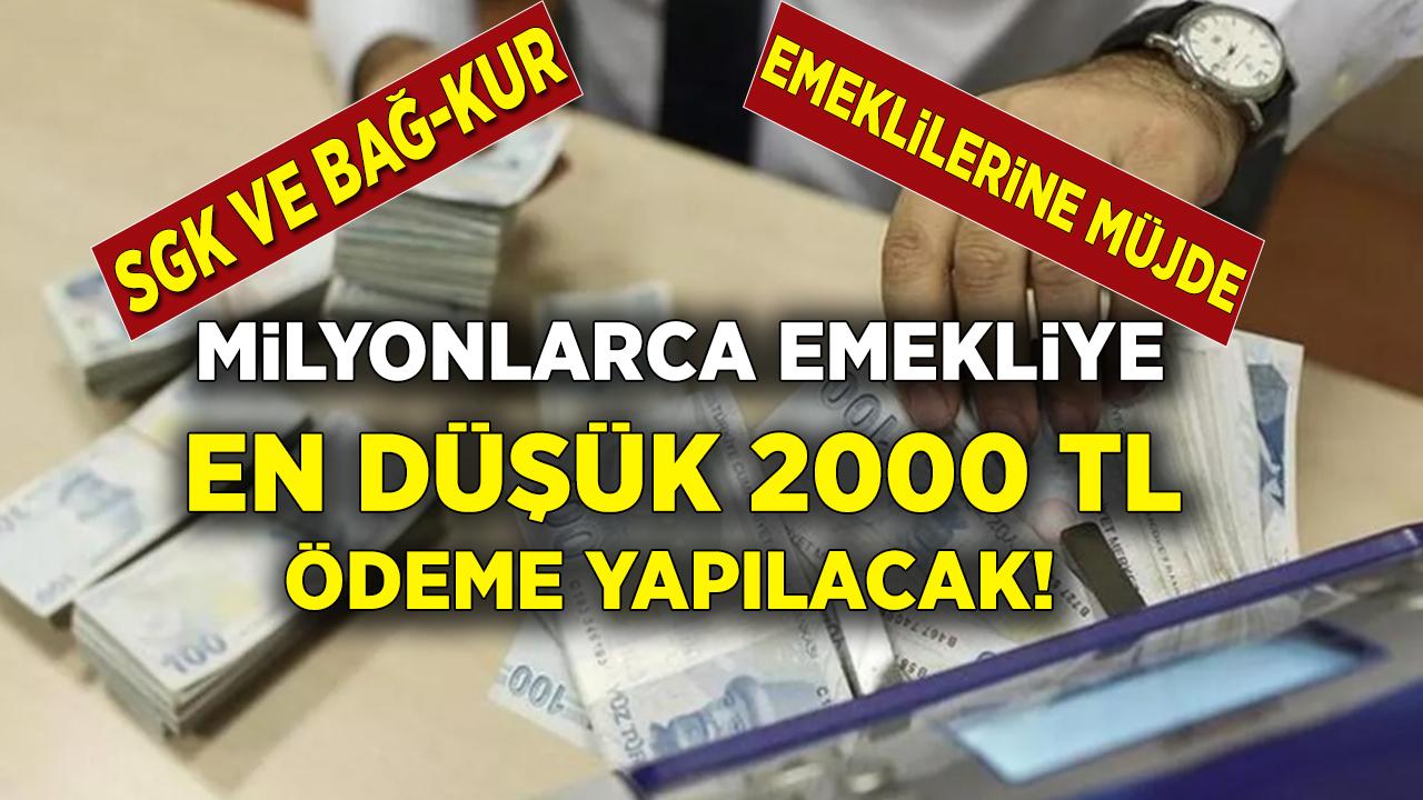 Bağ-Kur SGK ve SSK Emeklilerine müjde! Sonunda netleşti! 2.000 TL ödeme yapılacak