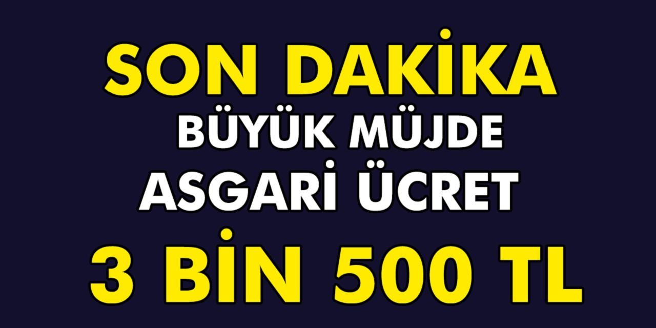 Son dakika Büyük müjde! Asgari ücretli çalışan havaya uçacak zam! 3 Bin 500 TL olacak! Asgari ücret zammı ne kadar olacak?