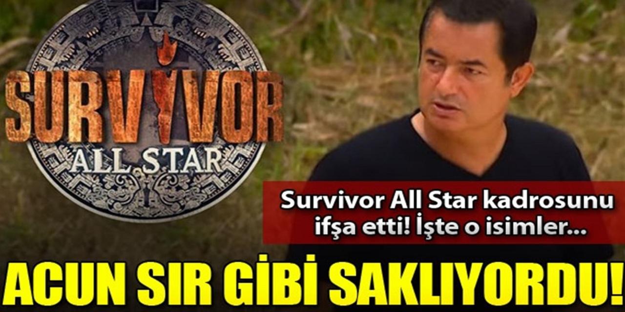 Acun Ilıcalı çıldırdı! Survivor 2022 All Star'ın yarışmacılar ifşa oldu...