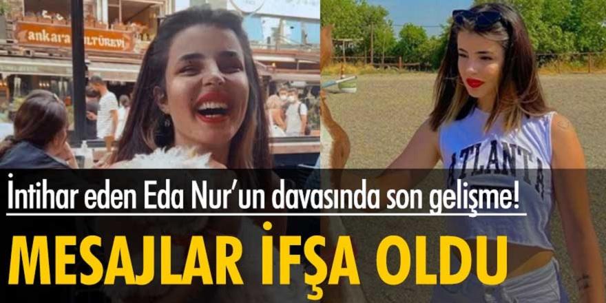 Ankara'da İntihar Eden Eda Nur Kaplan'ın davasında şüphelilerin telefonlarından mesajları ortaya çıktı...