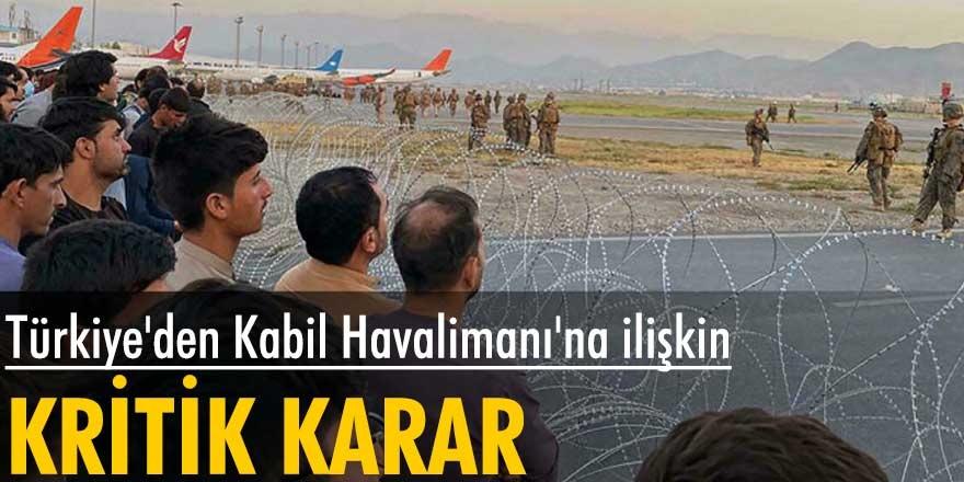 """Türkiye """"Taliban'dan talep geldiği takdirde teknik destek ve güvenlik desteği sunmaya hazır olduğunu"""" söyledi"""