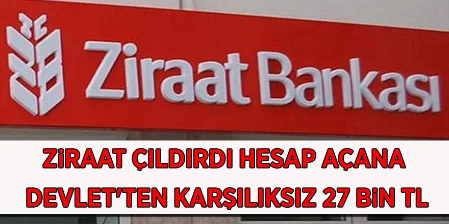 Ziraat Bankası Çıldırdı! Ziraat'tan Büyük Müjde Hesap Açana Devletten Karşılıksız 27 bin TL!