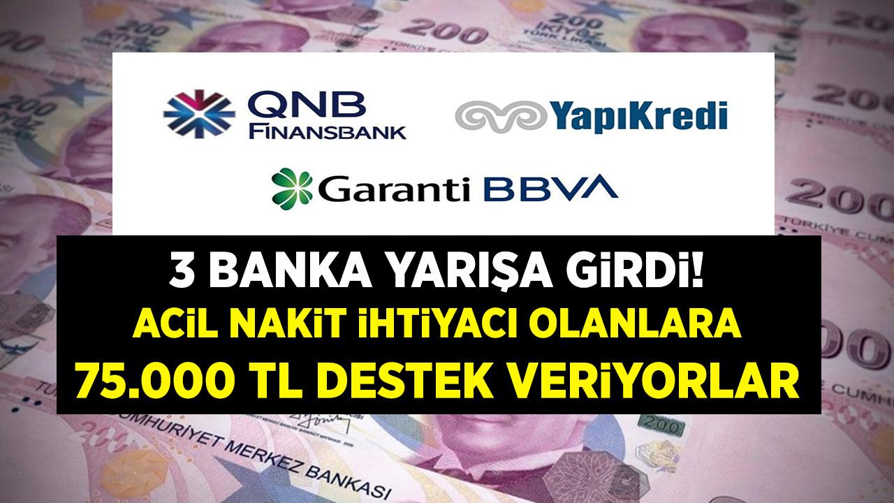 3 banka yarışa girdi! Acil nakit ihtiyacı olanlara 75000 TL destek kredisi vereceklerini açıkladılar...