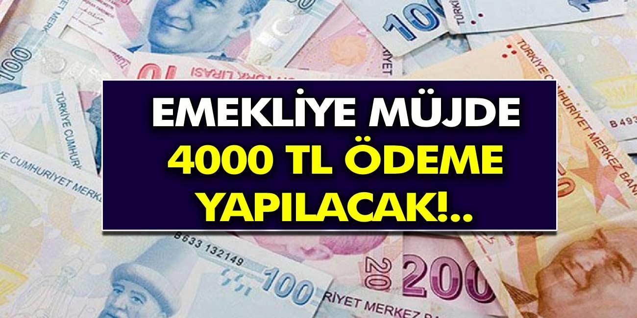Emeklilere Müjde! 4000 TL Ödeme Yapılacak! Ödemeler Başladı…
